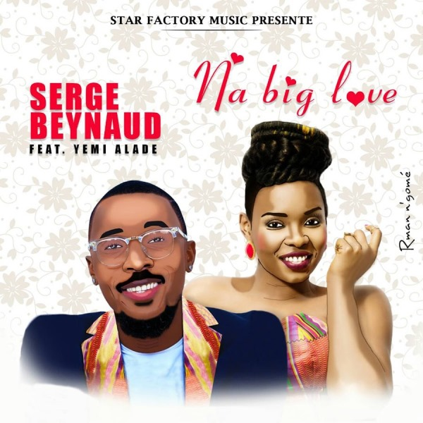 serge beynaud ft yemi alade na big love