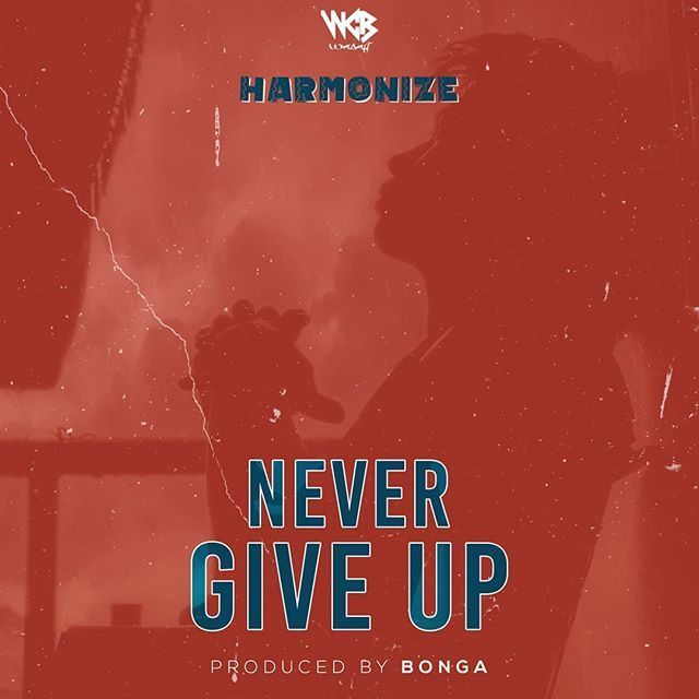 HARMONIZE(KONDE BOY) - Never Give Up Lyrics | Afrika Lyrics