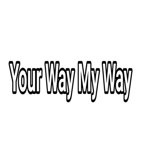 Your Way My Way